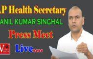 AP Principal Secretary Anil Kumar Singhal Medical & Health Press Conference Courtesy I&PR LIVE